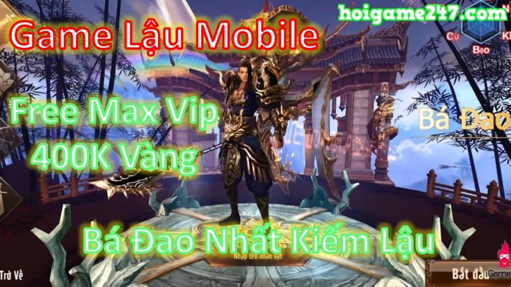 Game Lậu Mobile FreeALL (Android,PC) - Bá Đao Nhất Kiếm 3D Free Max Vip + 4000000 Vàng + Vô Vàn Quà Vip