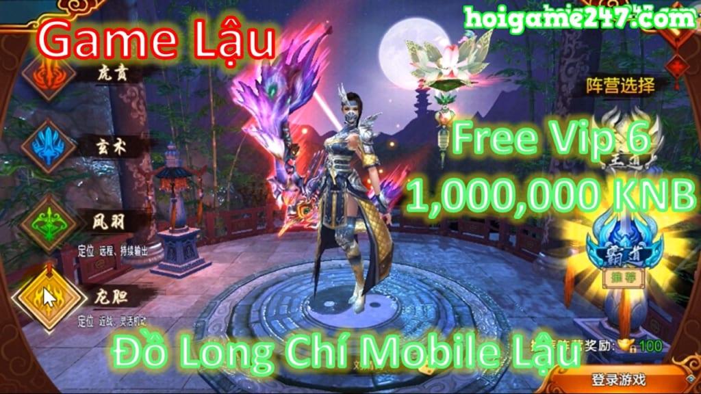 Game Lậu Mobile Private - Đồ Long Chí Mobile Lậu Free Vip 6 + 1,000,000 Vàng + Vô Số Quà Vip