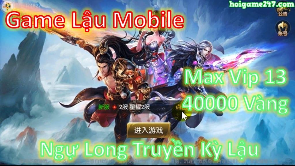 Game Lậu Mobile Mới Nhất   Ngự Long Truyền Kỳ Mobile Lậu Free Max 13 + 40000 Vàng + Vô Số Quà Vip